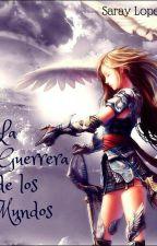 La Guerrera de los Mundos by Saloma82