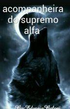 A Companheira Do Supremo Alfa  by EdvaniaBeloni