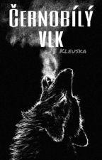 Černobílý vlk || DOKONČENO || by Kleuska