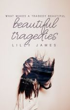 Beautiful Tragedies by RoseLillyJames