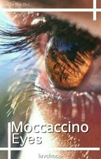 Moccaccino Eyes by lavchoco