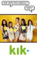 kik | fifth harmony. by -cumeeela