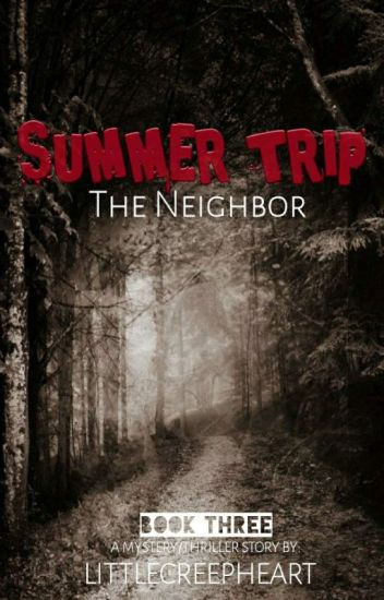 Summer Trip 3:The Neighbor (Completed And Edited)