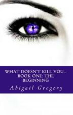 What Doesn't Kill You... (NORMALITY) by Miss_Crabbie