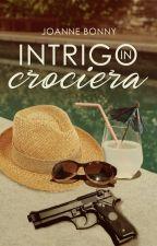 Intrigo in crociera by JoanneBonny