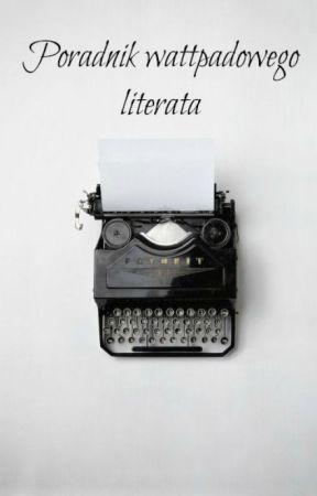 Poradnik wattpadowego literata by Mareen7