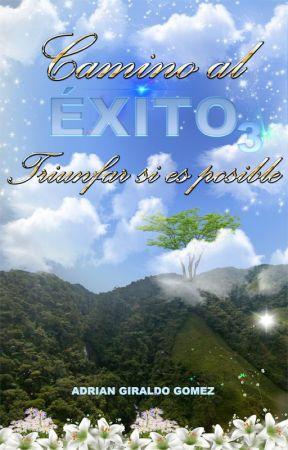 Camino al Éxito(3) Triunfar si es posible© by caminoal_exito