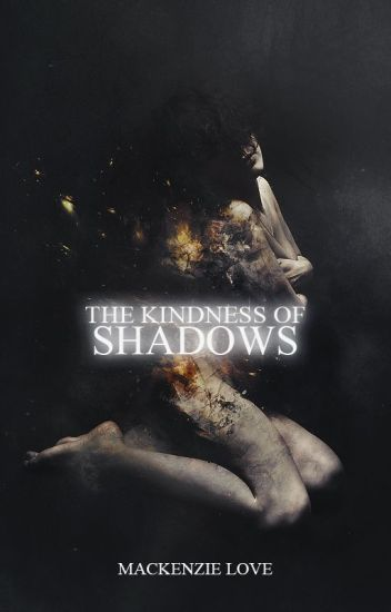 The Kindness of Shadows (On Hold)