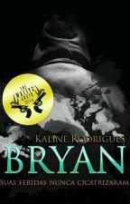 Bryan (#Projeto12meses) [Em revisão] by kalinerds