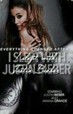 I Slept With Justin Bieber // j.b. // a.g. by korisniknijedostupan
