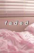 Faded // jc caylen x reader  by palepromises