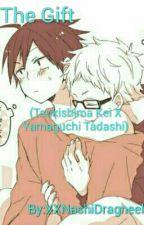 The Gift (Tsukishima Kei X Yamaguchi Tadashi) by XXNashiDragneel