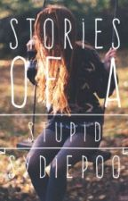 Stories of a Stupid Sydiepoo by Sydiepoo