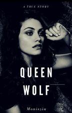 Queen Wolf ( Zakończone ) by BeMoreeHappy