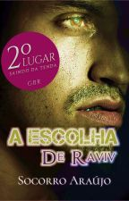 A escolha de Raviv by SocorroAraujo13