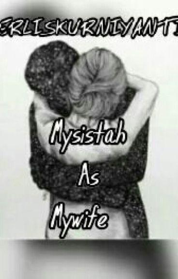 MYSISTAH AS MYWIFE