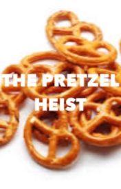 The Pretzel Heist by arolbekerylex