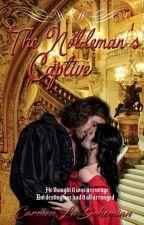 The Nobleman's Captive (Sudah Diterbitkan) by CarmenLaBohemian