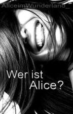 Wer ist Alice? by AliceimWunderland_