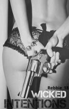 Wicked Intentions by _Rebbie_18