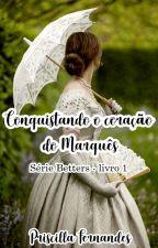 O Marquês que me amava. by PrisFreitas321