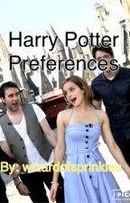Harry Potter Preferences by wizardofsprinkles