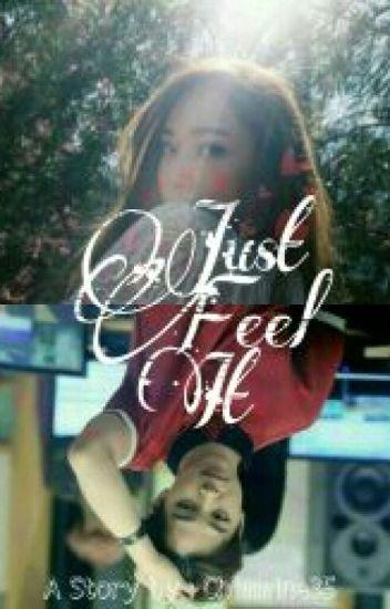 Just Feel It [FF NC 21+]