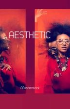 Aesthetic by AfroCentricx