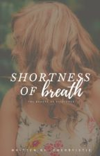 Shortness of Breath |COMPLETED|✔ by SadVampire_