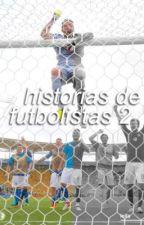 historias de futbolistas 2 by benhowedes