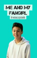 Me And My Fangirl | Kenneth San Jose by miraclequeen06