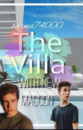 The villa. {New Magcons}