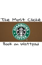 The Most Cliché Book On Wattpad by Drewthebookacorntree