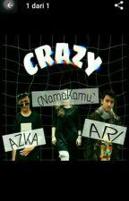 """CRAZY"" by nrazkaaa"