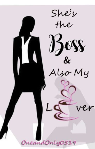 she's the boss and also my lover