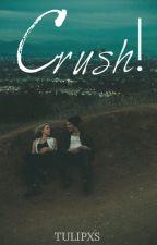 Crush! by tulipxs