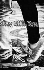Stay With You ✔ by ranikaruslima