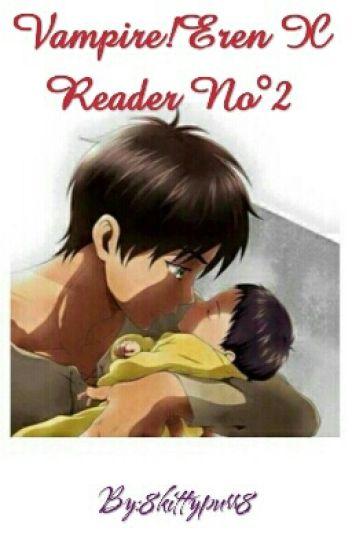 Vampire!Eren X Vampire!Reader No°2
