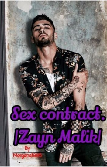 Sex contract. |Zayn Malik| #Wattys2017