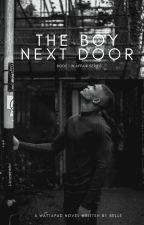 The Boy Next Door| Book 1 by isadior
