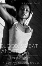 Blood, Sweat And Tears: Street Fighter  by ognicki_