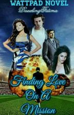 Finding LOVE on a MISSION #Wattys2016 by DazzlingFatima