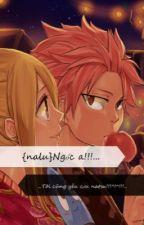 {nalu}Ngốc ạ!!!...tôi cũng yêu cậu natsu !!!^!^!!!.. by naluhis