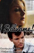Salvame!! (Louis Tomlinson y tu) by Natt1DLove