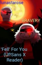 'Fell' For You (Uf Sans X Reader)(On Hold) by lunastarose