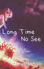 Long Time No See (Natsu x Reader)[TEMPORARILY DISCONTINUED] by DizzleWritez