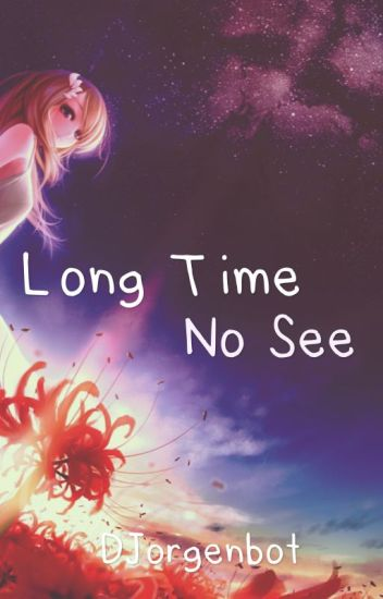 Long Time No See (Natsu x Reader)[TEMPORARILY DISCONTINUED]