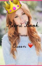 Rant Book d'une Queen by xPrincessx1808