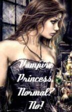 Vampire Princess, Normal? No! by SwimGirl29