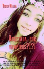 Adoptada Por Vampiros?!?!-5sos- by VickyNella